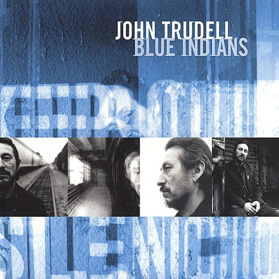 John Trudell – Blue Indians