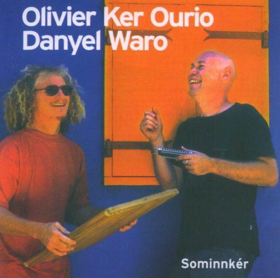 Olivier Ker Ourio & Danyel Waro – Sominnkér