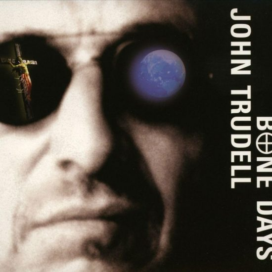 John Trudell – Bone Days