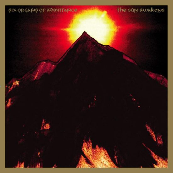 Six Organs Of Admittance – The sun awakens