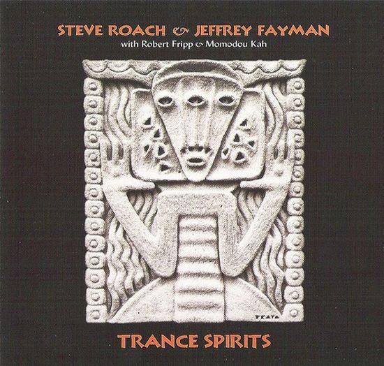 Steve Roach & Jeffrey Fayman – Trance spirits