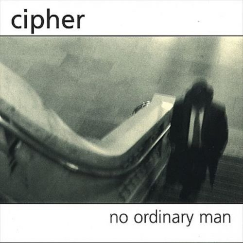 Cipher – No ordinary man