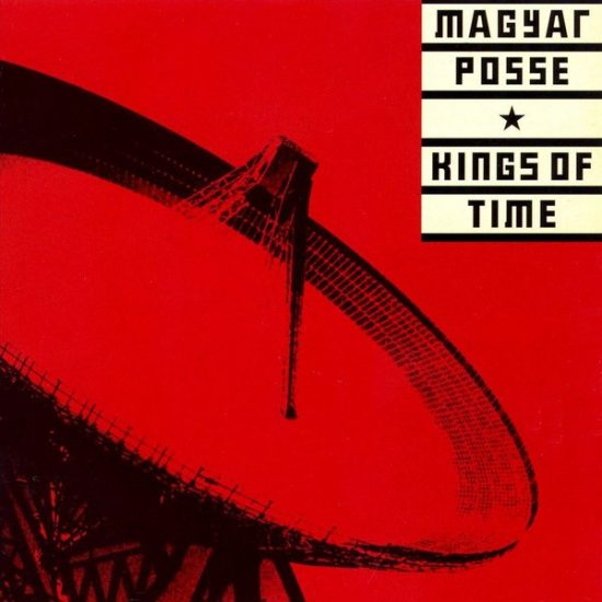 Magyar Posse – Kings of Time