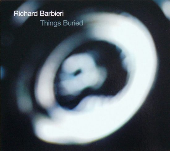 Richard Barbieri – Things Buried