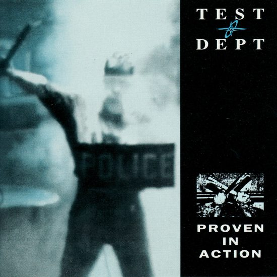 Test Dept – Proven In Action