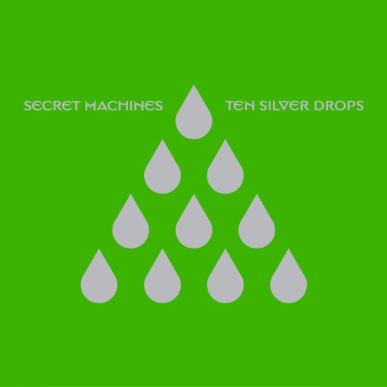 The Secret Machines – Ten Silver Drops