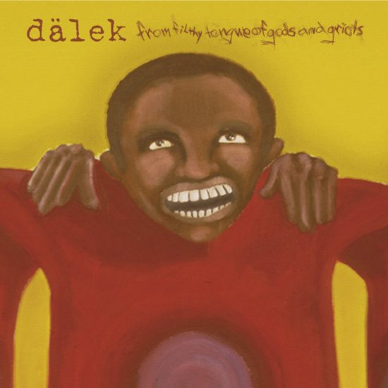 Dälek – From Filthy Tongue Of Gods And Griots