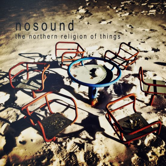 Nosound – The Northern Religion Of Things