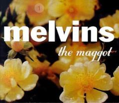 Melvins-The Maggot