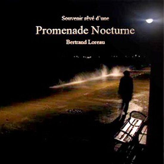 Bertrand Loreau – Promenade Nocturne