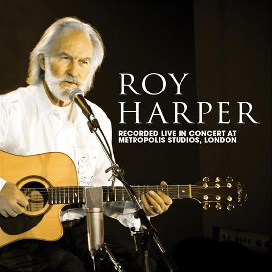 Roy Harper – Live In Concert At Metropolis, London