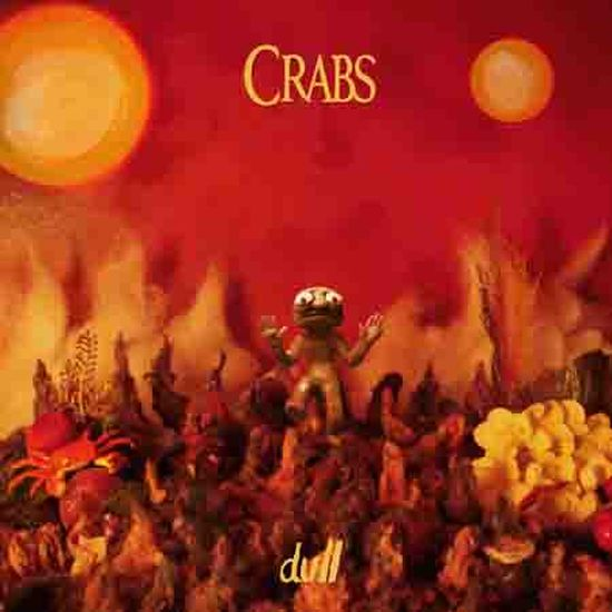 Crabs – Dull