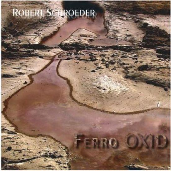 Robert Schroeder – Ferro Oxid