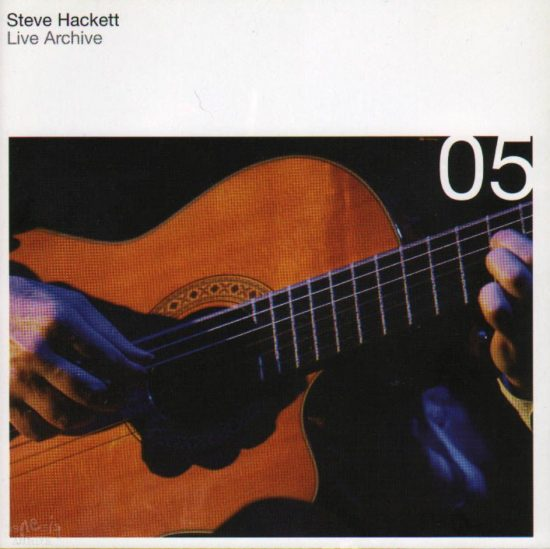 Steve Hackett – Live Archives 05