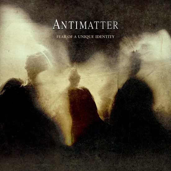 Antimatter – Fear Of A Unique Identity