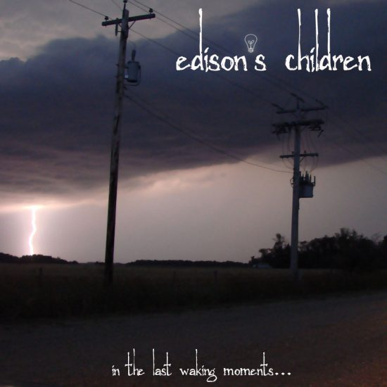 Edison's Children – In The Last Waking Moments…