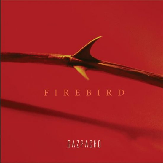 Gazpacho – Firebird
