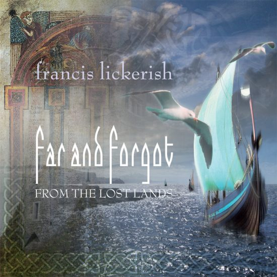 Francis Lickerish – Far And Forgot From The Lost Lands