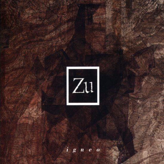 Zu – Igneo