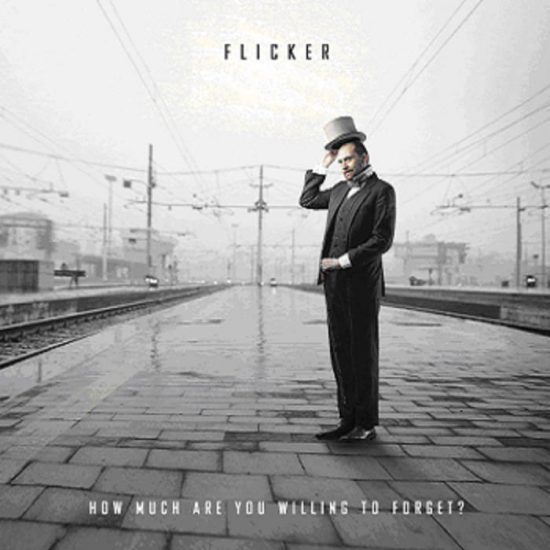 Flicker – How Much Are You Willing To Forget