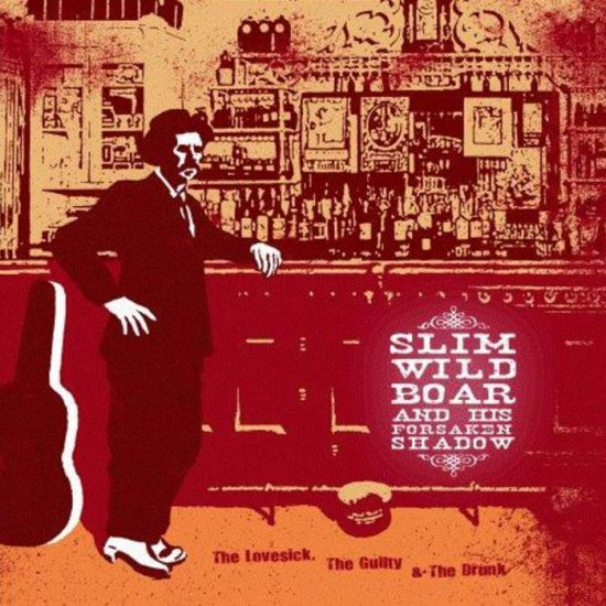 Slim Wild Boar – The Lovesick, The Guilty, & The Drunk