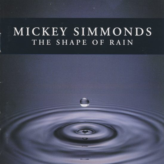 Mickey Simmonds – The Shape Of Rains