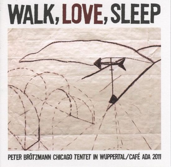 Peter-Bro-776-tzmann-Chicago-Tentet-8206-Walk-Love-Sl