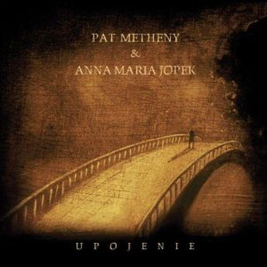 Pat Metheny & Anna Maria Jopek – Upojenie