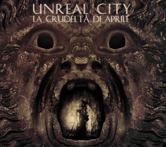 Unreal City – La Crudeltà Di Aprile