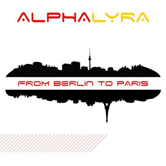 Alpha Lyra – From Berlin To Paris