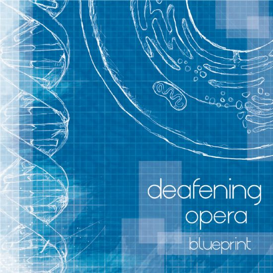 Deafening Opera – Blueprint