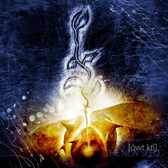 [ówt krì] – The New Seed