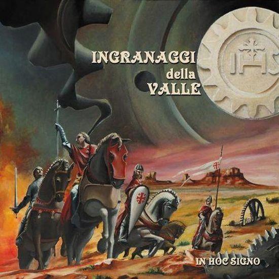 Ingranaggi Della Valle – In Hoc Signo