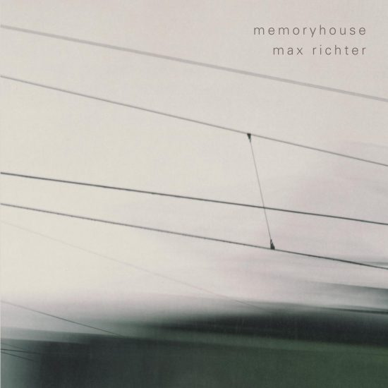 Max Richter – Memoryhouse