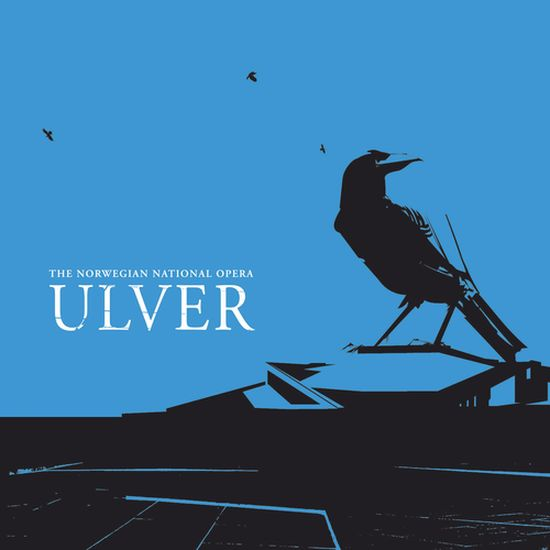 Ulver – The Norwegian National Opera