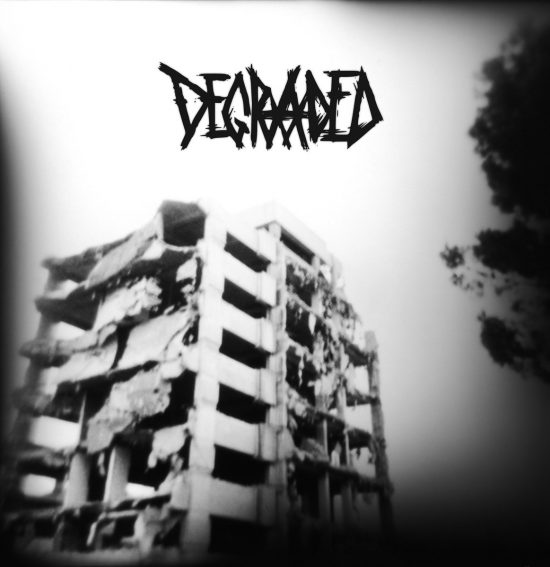 Degraded – Generalized Oppression