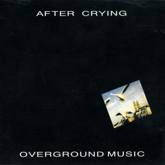 After Crying – Overground Music
