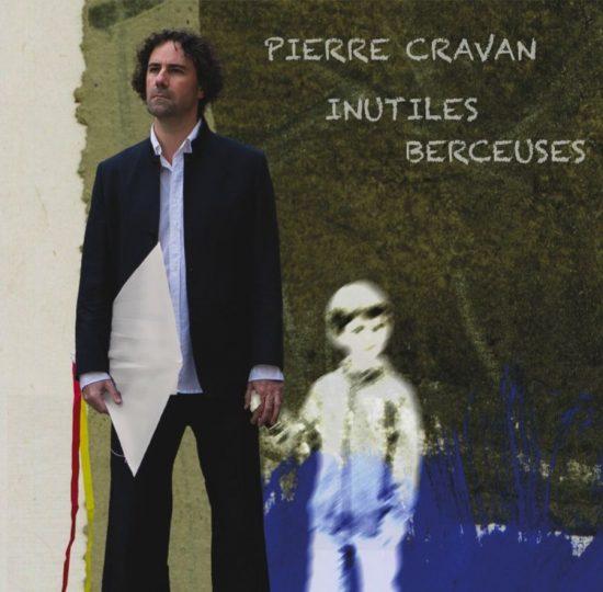 Pierre Cravan – Inutiles Berceuses