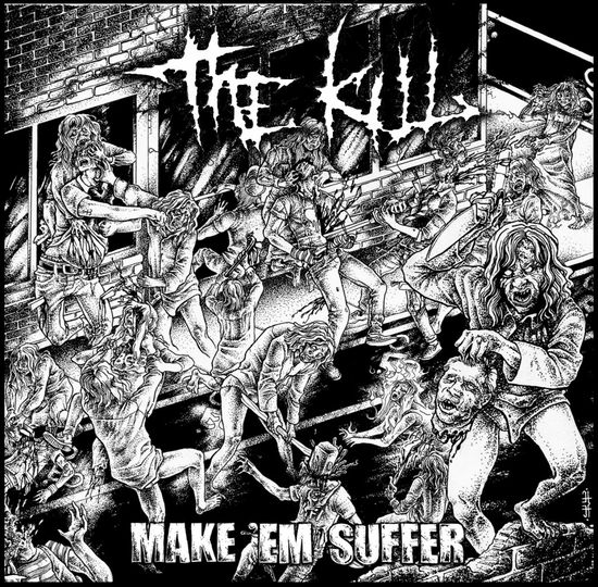 The Kill – Make 'Em Suffer
