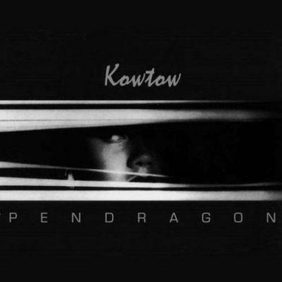 Pendragon – Kowtow