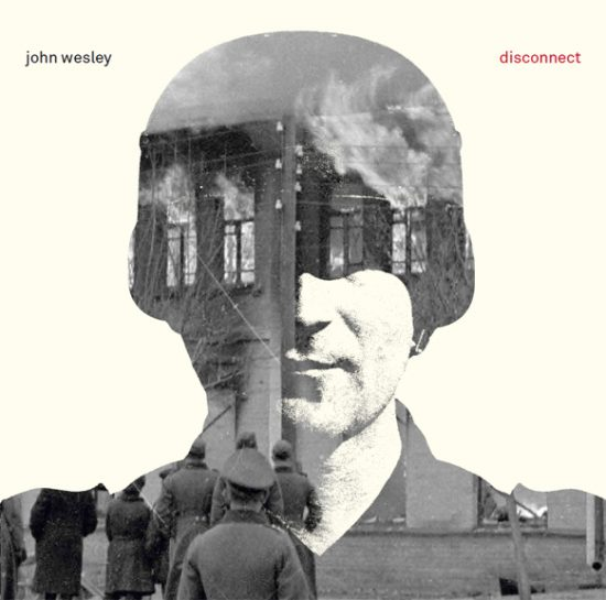 John Wesley – Disconnect