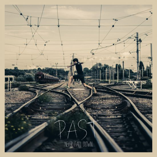 PAST – Never Fall Down