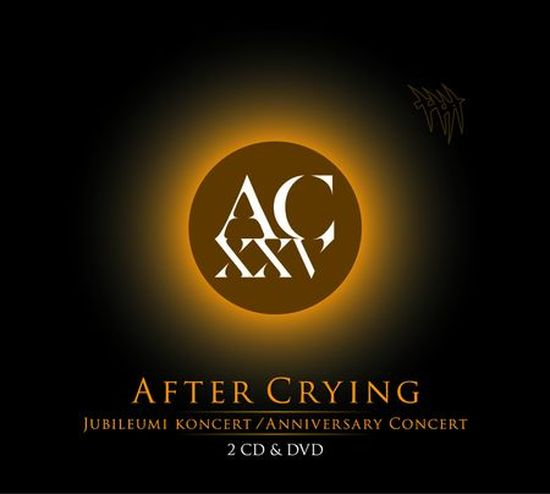 After Crying – Jubileumi Koncert Anniversary Concert