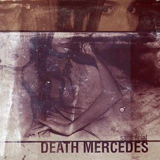 Death Mercedes – Sans Eclat