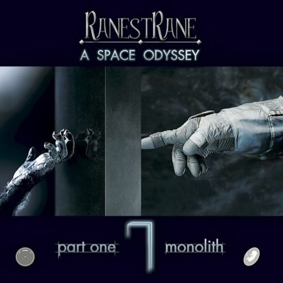 RanestRane – A Space Odyssey Part One Monolith