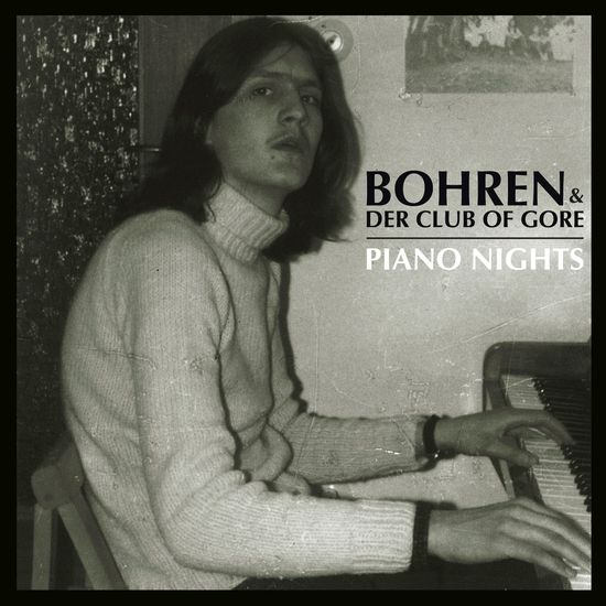 Bohren & Der Club Of Gore – Piano Nights