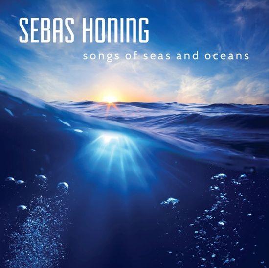 Sebas Honing – Songs Of Seas And Oceans