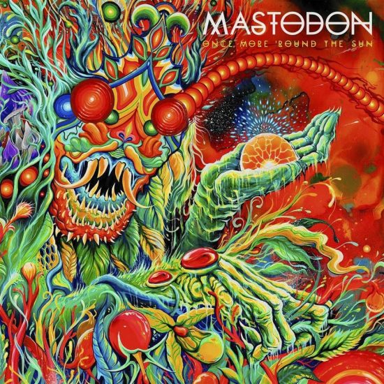 Mastodon – Once More' Round The Sun