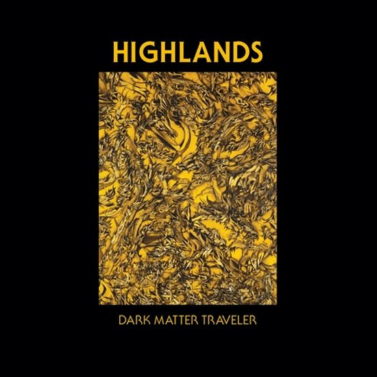 Highlands – Dark Matter Traveler