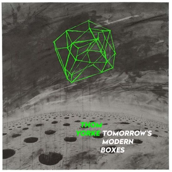 Thom Yorke Tomorrow 's Modern Boxes
